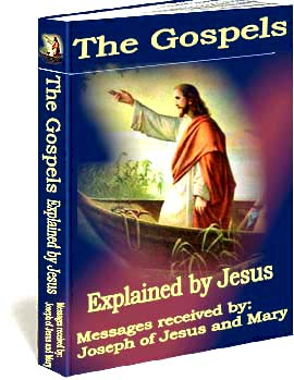 Gospels explained by Jesus,gospel messages in holy scriptures,gospels explanation