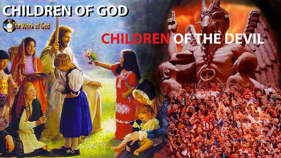 Children of God - children of the devil