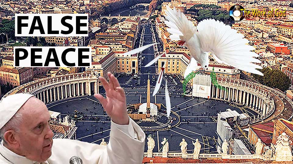 Pope Francis - False peace - false pope