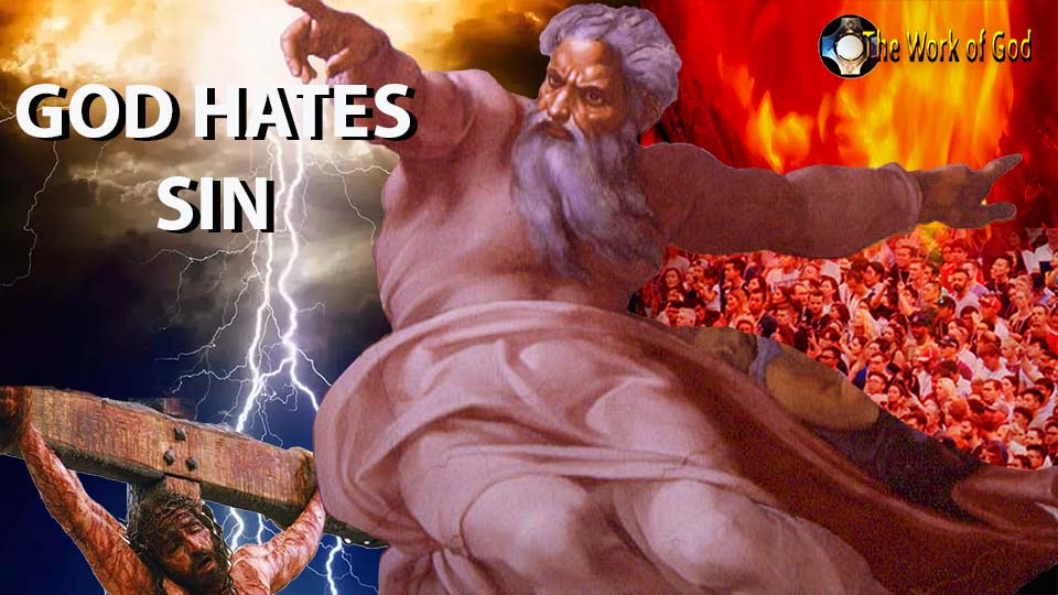 God hates sin, God hates evil – How to stop sinning