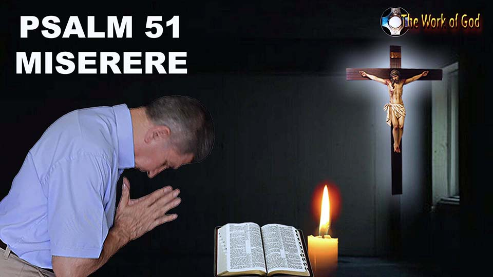 Psalm 51 – Miserere - Repentance and conversion - Divine Mercy