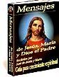 Mensajes de Jesús, la Virgen María y Dios el Padre